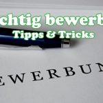 Richtig bewerben - Tipps und Informationen zum Aufbau von Bewerbungen und klassische Fehler die vermieden werden sollten - Beitragsbild