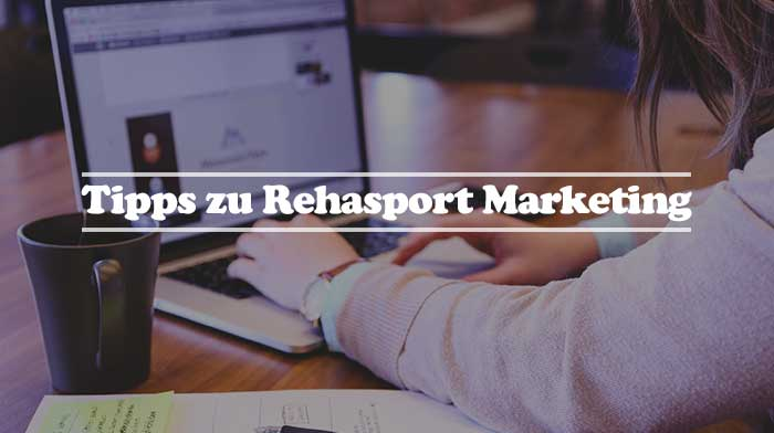Rehasport Marketing Tipps Strategie Positionierung hier Online-Marketing am Laptop